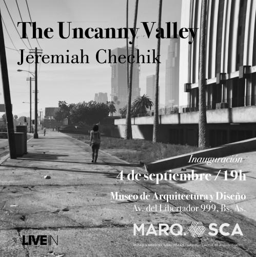 Inauguración: Uncanny Valley. Jeremiah Chechik