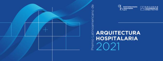 """Sociedad Colombiana de Arquitectos: """"Premio Latinoamericano de Arquitectura Hospitalaria 2021"""""""