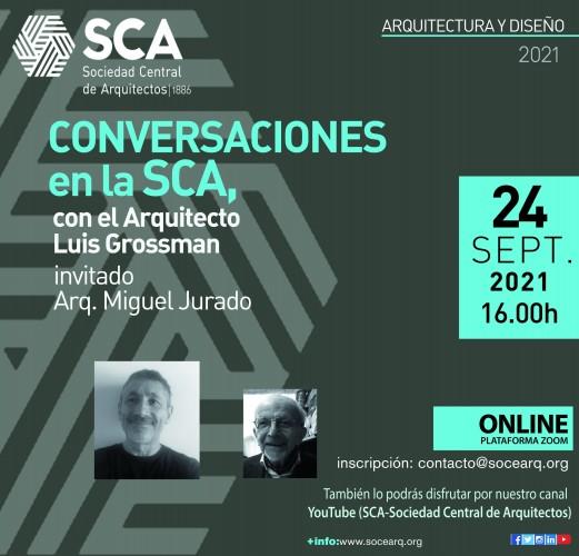 """Viernes 24 de septiembre, 16 horas: """"Conversaciones en la SCA – Arq.Miguel Jurado"""""""