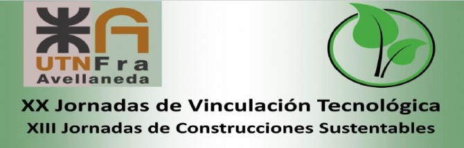 XIII Jornadas de Construcciones Sustentables y XX Jornadas de Vinculación Tecnológica
