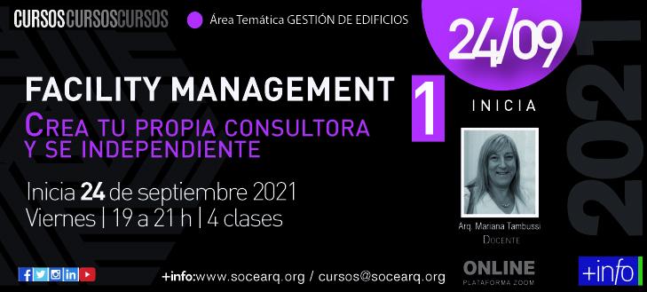 Inicia el 24/09/21 FACILITY MANAGEMENT 1 – Crea tu propia consultoría y se independiente